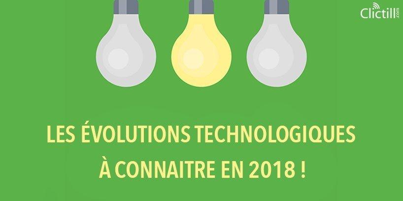 Evolutions technologiques 2018 -Clictill